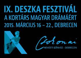IX. DESZKA FESZTIVÁL 2015. március 16-22. Debrecen